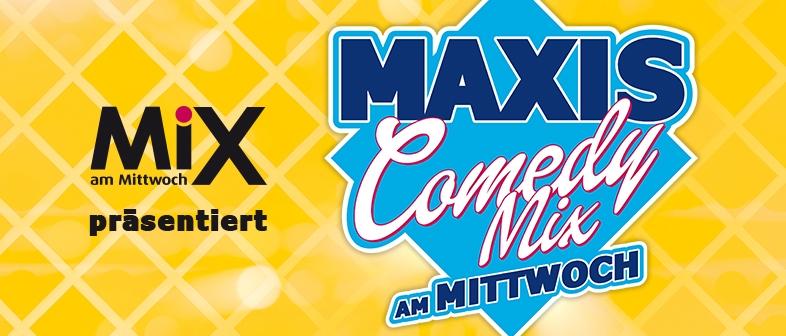 MAXIS COMEDY MIX AM MITTWOCH Moderiert von Maxi Gstettenbauer